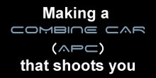 Making a Combine Car (APC) that shoots you