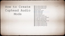 How to Create Cuphead Audio Mods