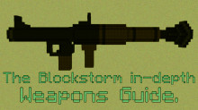 The Blockstorm in-depth Weapons Guide.
