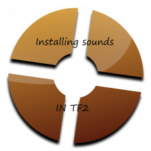 Installing your first custom sound in TF2