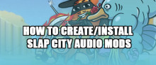 How to Create Custom Audio/BGM Mods for Slap City