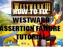 How to Fix Westward Assertion Failure Error