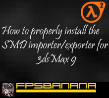 How to install SMD exporter/importer for 3dsMax 9