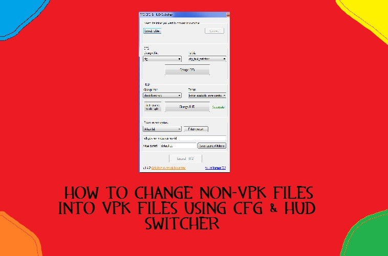 How to change non-VPK files into VPK files Tutorial screenshot