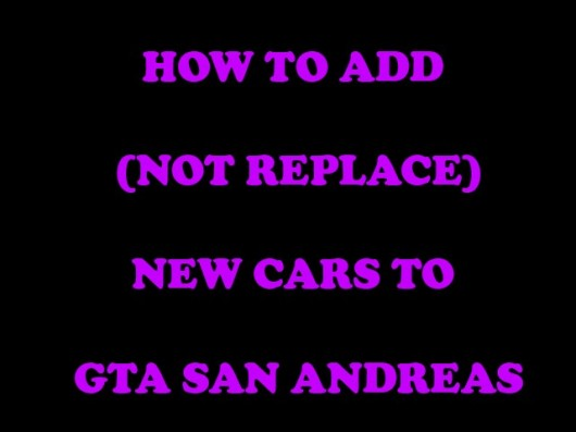 How to add (not replace) cars [GTA SA]