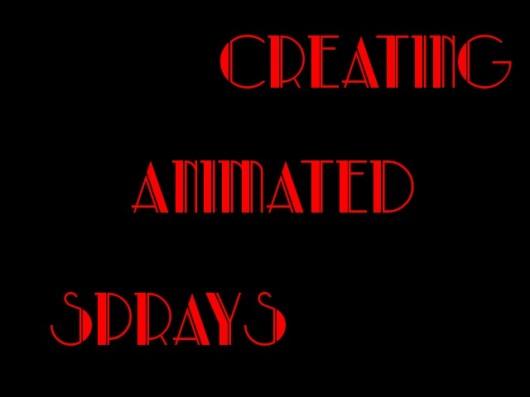 Creating Animated Sprays