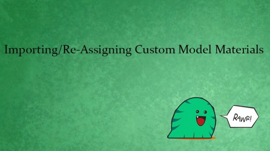 Importing/Re-Assigning Custom Model Materials