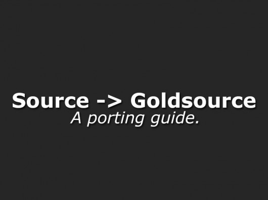 Source -> Goldsource