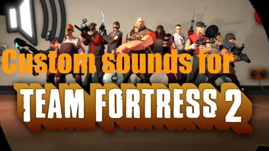Custom TF2 sounds