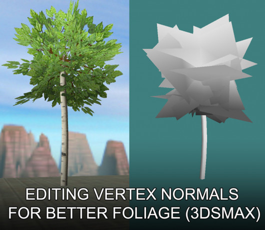 Editing vertex normals for better foliage (3dsmax)