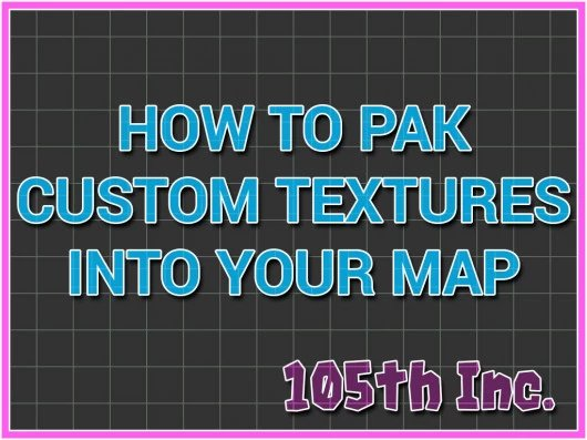 DIY: Pak Custom Textures Into Maps