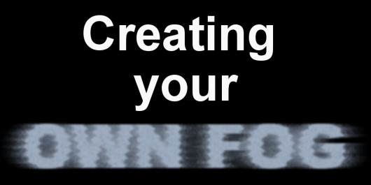 Creating your own fog