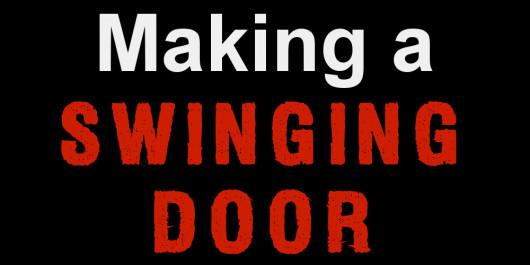 Making a swinging door
