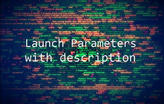 Launch Parameters with description