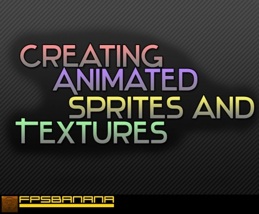 Creating Animated Sprites and Textures