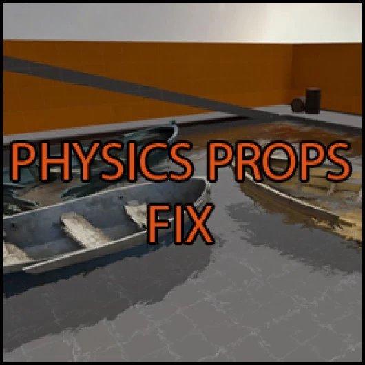 Physics Props Fix