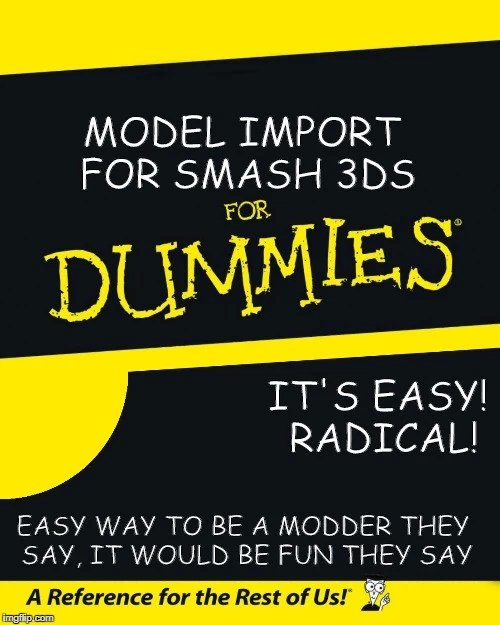 Model Import for Smash 3DS for Dummies w/ Images!