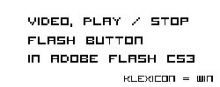 Video, Play / Stop flash button in Adobe Flash CS3 preview
