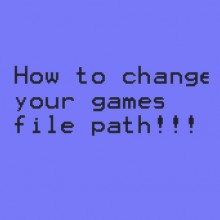Changing the games file path Tutorial preview