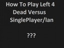 How To Play Left 4 Dead Versus SinglePlayer/lan ? Tutorial preview