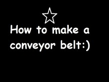 How to make a conveyor belt. Tutorial preview