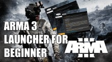 ArmA 3 : Launcher for Beginner Tutorial preview