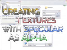 Creating textures with Specular as Alpha Tutorial preview