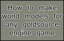 How to make world models for any goldsource game preview
