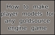 How to make player models for any goldsource game Tutorial preview