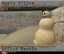 Dusty Office - Office reskin