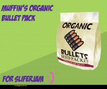 Organic bullet seeds :D
