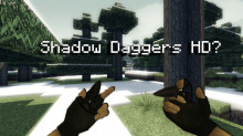 Shadow Daggers HD??