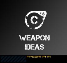 Weapon Ideas