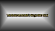 TheNintendobomb's Mega Mod Pack
