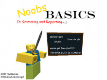 Noob's Basics in Scamming and Reporting!