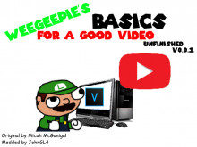 Weegeepie's Basics for a Great Video [WIP]