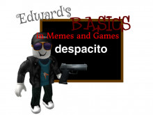 Edward's Basics in Memes and Games