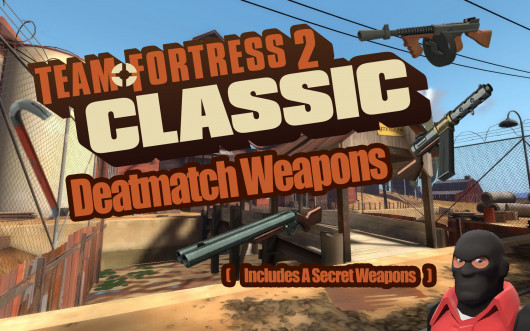 Team Fortress 2 Classic Deathmatch Weapons