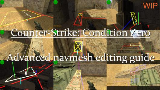 Condition Zero - Advanced navmesh editing guide