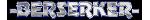 -Berserker- avatar